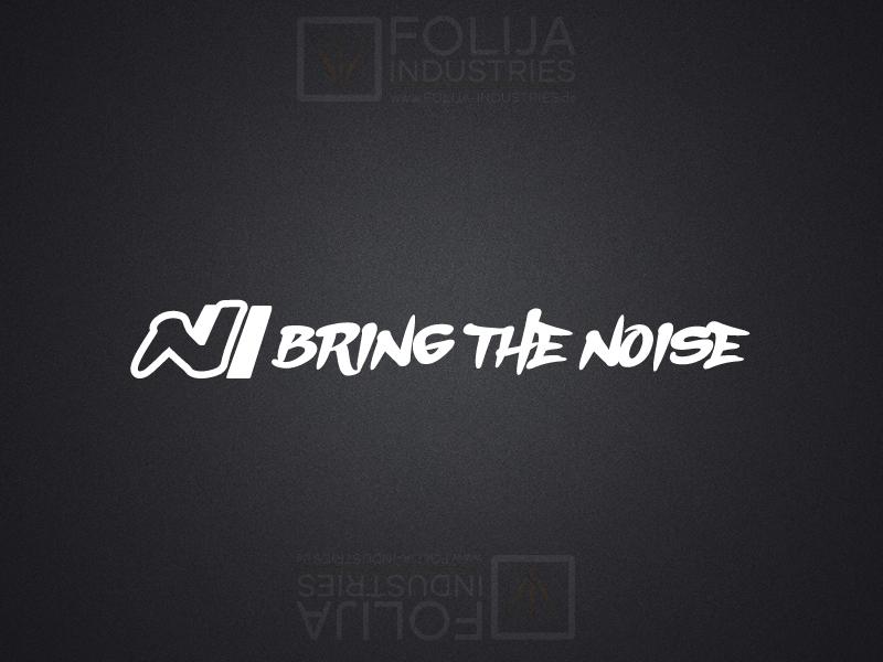 N BRING THE NOISE