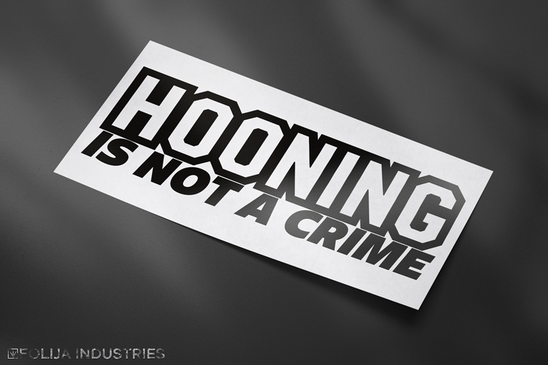HOONING IS NOT A CRIME